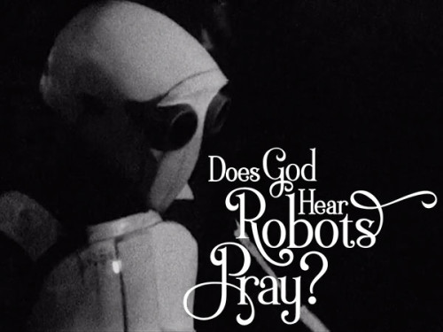 does-god-hear-robots-pray
